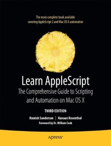 Learn AppleScript: The Comprehensive Guide to Scripting and Automation on Mac OS X, 3/e (Paperback)-cover