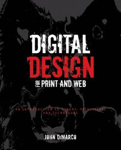 Digital Design for Print and Web: An Introduction to Theory, Principles, and Techniques (Paperback)-cover
