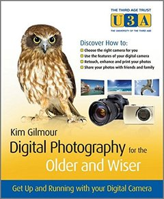 Digital Photography for the Older and Wiser: A Step-by-Step Guide (Paperback)