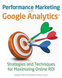 Performance Marketing with Google Analytics: Strategies and Techniques for Maximizing Online ROI (Paperback)-cover