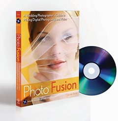 Photo Fusion: A Wedding Photographers Guide to Mixing Digital Photography and Video (Paperback)-cover