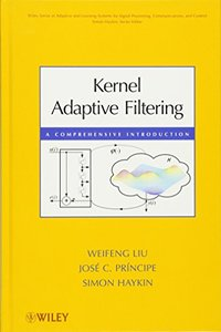 Kernel Adaptive Filtering: A Comprehensive Introduction (Hardcover)-cover