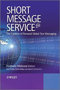 Short Message Service (SMS): The Creation of Personal Global Text Messaging (Hardcover)