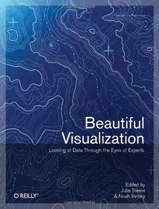 Beautiful Visualization: Looking at Data through the Eyes of Experts (Paperback)-cover