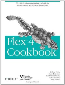 Flex 4 Cookbook: Real-world recipes for developing Rich Internet Applications (Paperback)-cover