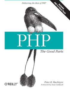 PHP: The Good Parts: Delivering the Best of PHP (Paperback)