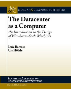 The Datacenter as a Computer: An Introduction to the Design of Warehouse-Scale Machines (Paperback)-cover