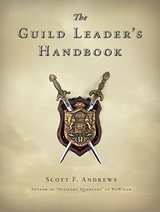 The Guild Leader's Handbook: Strategies and Guidance from a Battle-Scarred MMO Veteran (Paperback)-cover