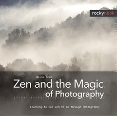 Zen and the Magic of Photography: Learning to See and to Be through Photography (Hardcover)-cover