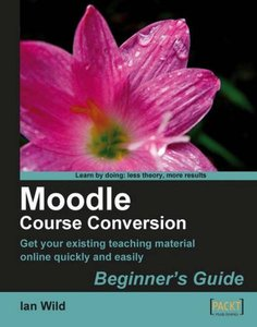 Moodle Course Conversion: Beginner's Guide (Paperback)-cover