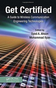 Get Certified: A Guide to Wireless Communication Engineering Technologies (Hardcover)