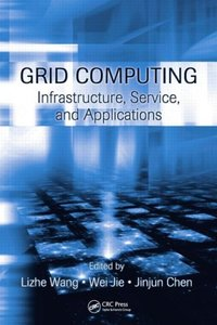 Grid Computing: Infrastructure, Service, and Applications (Hardcover)-cover