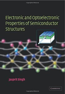 Electronic and Optoelectronic Properties of Semiconductor Structures (Paperback)