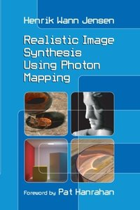 Realistic Image Synthesis Using Photon Mapping (Paperback)-cover