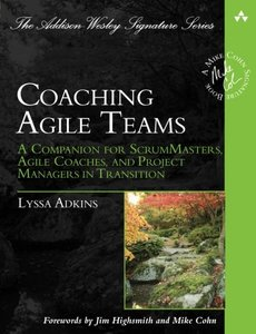 Coaching Agile Teams: A Companion for ScrumMasters, Agile Coaches, and Project Managers in Transition (Paperback)-cover