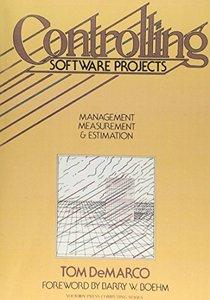 Controlling Software Projects: Management, Measurement, and Estimates (Paperback)