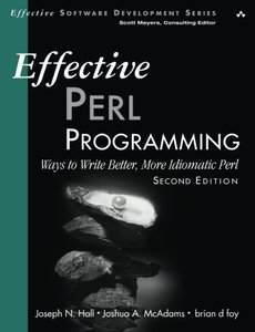 Effective Perl Programming: Ways to Write Better, More Idiomatic Perl, 2/e (Paperback)-cover
