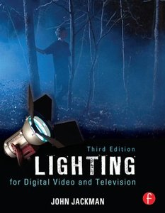Lighting for Digital Video and Television, 3/e (Paperback)