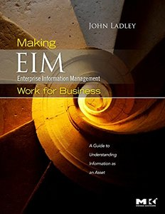 Making Enterprise Information Management (EIM) Work for Business: A Guide to Understanding Information as an Asset (Paperback)-cover