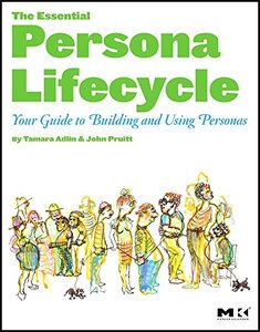 The Essential Persona Lifecycle: Your Guide to Building and Using Personas (Paperback)-cover
