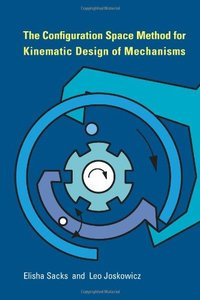 The Configuration Space Method for Kinematic Design of Mechanisms (Hardcover)-cover