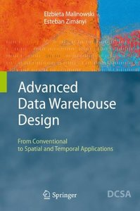 Advanced Data Warehouse Design: From Conventional to Spatial and Temporal Applications, 2/e (Hardcover)-cover