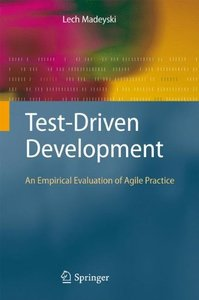 Test-Driven Development: An Empirical Evaluation of Agile Practice (Hardcover)
