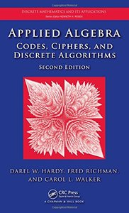 Applied Algebra: Codes, Ciphers and Discrete Algorithms, Second Edition (Discrete Mathematics and Its Applications)-cover