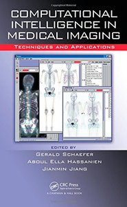 Computational Intelligence in Medical Imaging: Techniques and Applications-cover