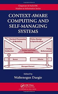 Context-Aware Computing and Self-Managing Systems (Chapman & Hall/CRC Studies in Informatics Series)