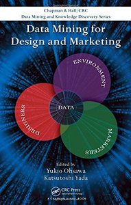 Data Mining for Design and Marketing (Chapman & Hall/CRC Data Mining and Knowledge Discovery Series)
