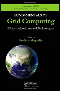 Fundamentals of Grid Computing: Theory, Algorithms and Technologies (Chapman and Hall/CRC Numerical Analy and Scient Comp. Series)-cover
