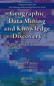 Geographic Data Mining and Knowledge Discovery, 2/e (Hardcover)