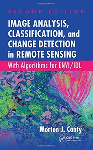 Image Analysis, Classification, and Change Detection in Remote Sensing: With Algorithms for ENVI/IDL, Second Edition-cover