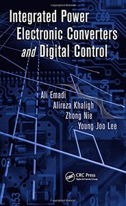 Integrated Power Electronic Converters and Digital Control (Power Electronics and Applications Series)-cover
