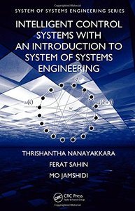 Intelligent Control Systems with an Introduction to System of Systems Engineering-cover