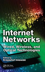 Internet Networks: Wired, Wireless, and Optical Technologies (Devices, Circuits, and Systems)-cover