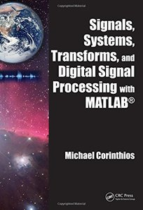Signals, Systems, Transforms, and Digital Signal Processing with MATLAB-cover