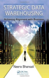 Strategic Data Warehousing: Achieving Alignment with Business-cover