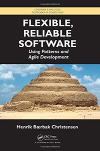Flexible, Reliable Software: Using Patterns and Agile Development (Hardcover)-cover