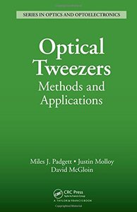 Optical Tweezers: Methods and Applications (Series in Optics and Optoelectronics)