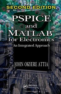 PSPICE and MATLAB for Electronics: An Integrated Approach, Second Edition (VLSI Circuits)-cover
