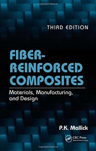 Fiber-Reinforced Composites: Materials, Manufacturing, and Design, 3/e (Hardcover)