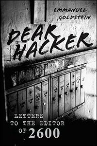 Dear Hacker: Letters to the Editor of 2600 (Hardcover)-cover