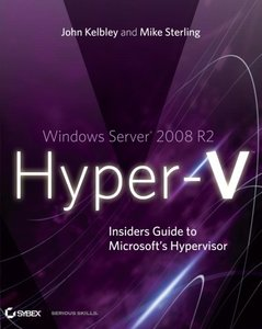 Windows Server 2008 R2 Hyper-V: Insiders Guide to Microsoft's Hypervisor (Paperback)-cover