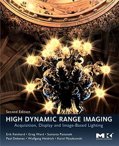 High Dynamic Range Imaging, 2/e : Acquisition, Display, and Image-Based Lighting (Hardcover)