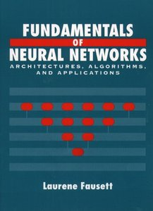 Fundamentals of Neural Networks: Architectures, Algorithms And Applications (Paperback)