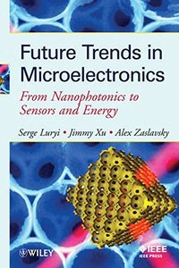 Future Trends in Microelectronics: From Nanophotonics to Sensors to Energy (Hardcover)-cover