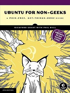 Ubuntu for Non-Geeks: A Pain-Free, Get-Things-Done Guide, 4/e (Paperback)-cover