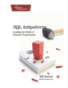 SQL Antipatterns: Avoiding the Pitfalls of Database Programming (Paperback)-cover